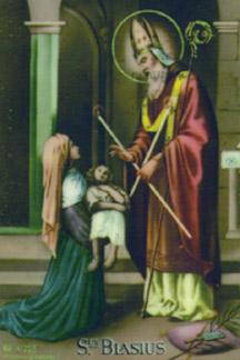 St. Blaise of Sebaste, also known as Blase, Blasien, Biagio; Died c. 316.